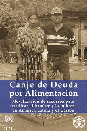 Canje de deuda por alimentación: movilización de recursos para erradicar el hambre y la pobreza en América Latina y el Caribe