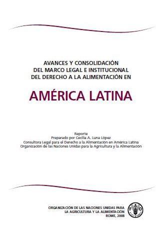 Avances y consolidación del marco legal e institucional del derecho a la alimentación en América Latina