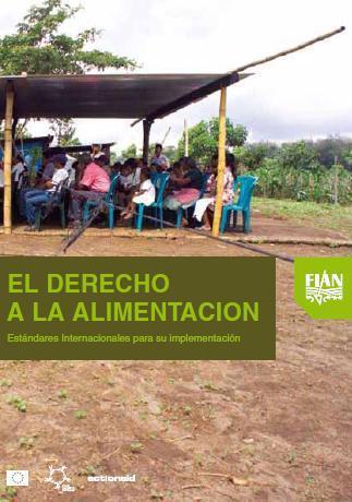 El Derecho a la Alimentación: Estándares internacionales para su implementación