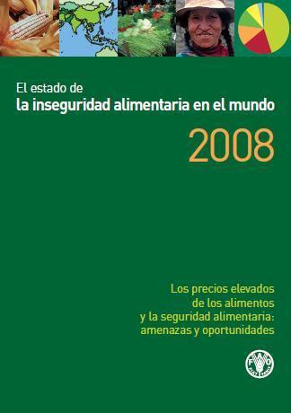 El estado de la inseguridad alimentaria en el mundo 2008