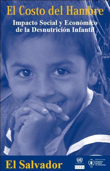 El costo social de hambre: Impacto Social y Económico de la Desnutrición Infantil: El Salvador