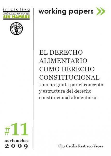 El Derecho Alimentario como Derecho Constitucional: Una pregunta por el concepto y estructura del derecho constitucional alimentario.