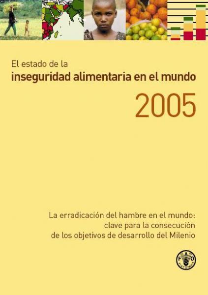 El estado de la inseguridad alimentaria en el mundo 2005
