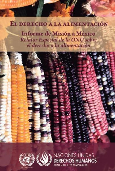 El Dercho a la Alimentación: Informe de Misión a México 2012