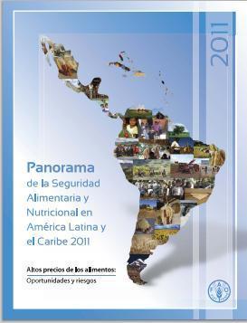 Panorama de la Seguridad Alimentaria y Nutricional en América Latina y el Caribe 2011