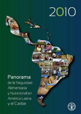 Panorama de la Seguridad Alimentaria y Nutricional en América Latina y el Caribe 2010