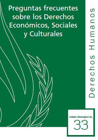 Preguntas frecuentes sobre los Derechos Económicos, Sociales y Culturales. Folleto N°33