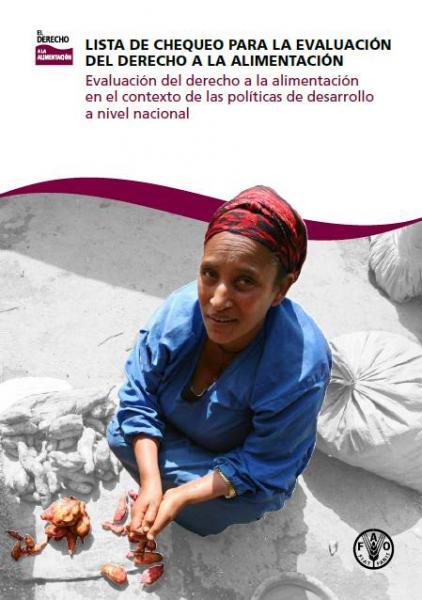 Lista de Chequeo para la Evaluación del Derecho a la Alimentación. Evaluación del derecho a la alimentación en el contexto de las políticas de desarrollo a nivel nacional.