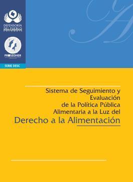 Sistema de seguimiento y evaluación de la política pública alimentaria a la luz del Derecho a la Alimentación