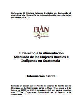 El Derecho a la Alimentación Adecuada de las Mujeres Rurales e Indígenas en Guatemala