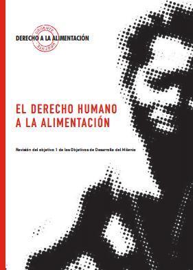 El Derecho Humano a la Alimentación. Revisón del objetivo 1 de los ODM