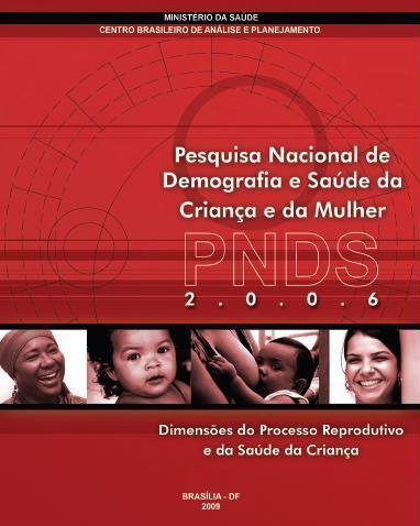 Pesquisa Nacional de Demografia e Saúde da Criança e da Mulher (PNDS) 2006