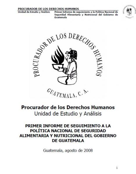 Primer Informe de seguimiento a la Política Nacional de Seguridad Alimentaria y Nutricional del Gobierno de Guatemala