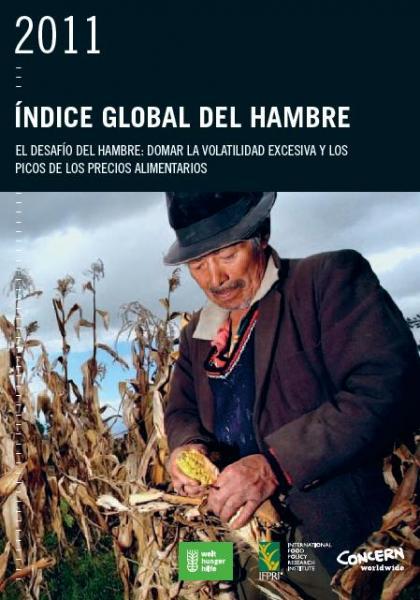 Índice Global del Hambre 2011. El desafío del Hambre: domar la volatilidad excesiva y los picos de los precios alimentarios