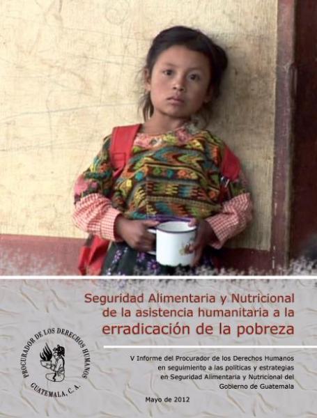 Quinto Informe del Procurador de los Derechos Humanos en seguimiento a la Política Nacional de Seguridad Alimentaria y Nutricional del Gobierno de Guatemala
