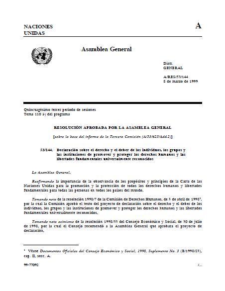 Declaración sobre el derecho y el deber de los individuos, los grupos y las instituciones de promover y proteger los derechos humanos y las libertades fundamentales universalmente reconocidos.
