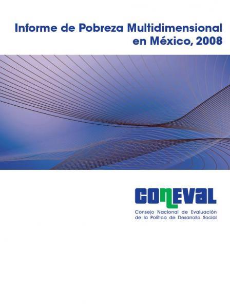 Informe de Pobreza Multidimensional en México 2008