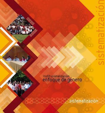 El reto de la institucionalización del enfoque de género en una organización. Sistematización del proceso de acompañamiento a contrapartes de Pan para el Mundo en Ecuador.