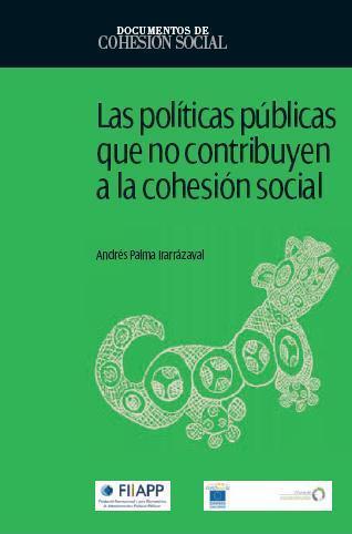 Las Políticas Públicas que no contribuyen a la Cohesión Social