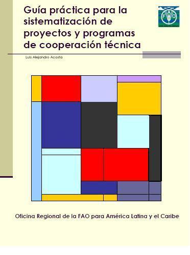 Guía práctica para la sistematización de proyectos y programas de cooperación técnica