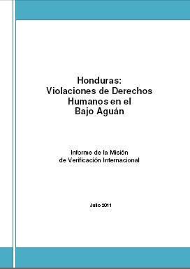 Honduras: Violaciones de Derechos Humanos en el Bajo Agúan.