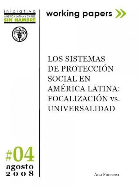 Los Sistemas de Protección Social en América Latina: Focalización vs. Universalidad