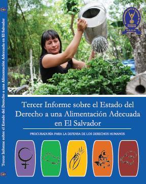 Tercer Informe sobre el Estado del Derecho a una Alimentación Adecuada en El Salvador