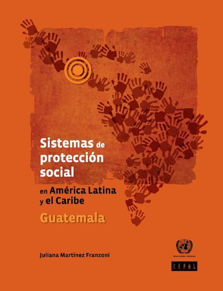 Sistemas de protección social en América Latina y el Caribe: Guatemala