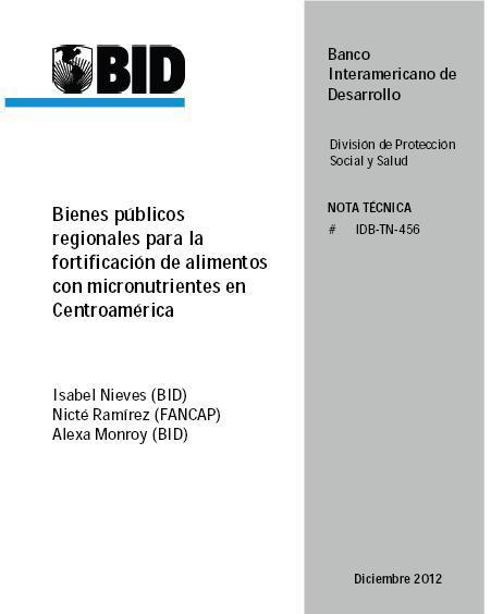 Bienes públicos regionales para la fortificación de alimentos con micronutrientes en Centroamérica