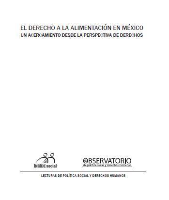 El Derecho a la Alimentación en México. Un Acercamiento desde la Perspectiva de Derechos.