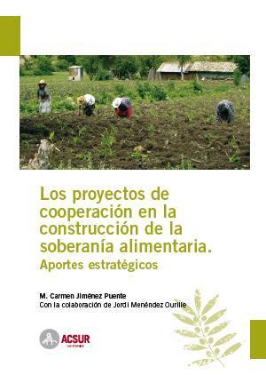 Los proyectos de cooperación en la construcción de la soberanía alimentaria. Aportes estratégicos