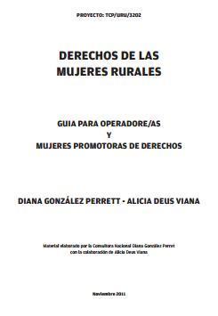 Derechos de las Mujeres Rurales. Guía para Operadore/as y Mujeres Promotoras de Derechos.