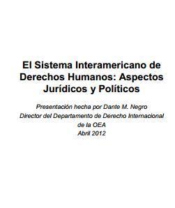 El Sistema Interamericano de Derechos Humanos: Aspectos Jurídicos y Políticos