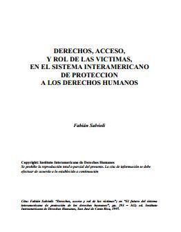 Derechos, Acceso, y Rol de las Victimas, en el Sistema Interamericano de Protección a los Derechos Humanos