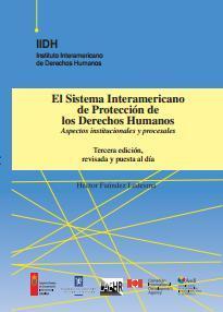 El Sistema Interamericano de Protección de los Derechos Humanos. Aspectos institucionales y procesales