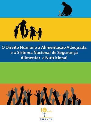 O Direito Humano à Alimentação Adequada e 0 Sistema Nacional de Segurança Alimentar e Nutricional